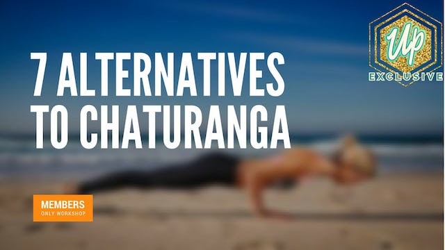 [Members Only] 7 Alternatives to Chaturanga