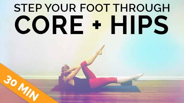 Core + Hips (Stepping Your Foot Through)