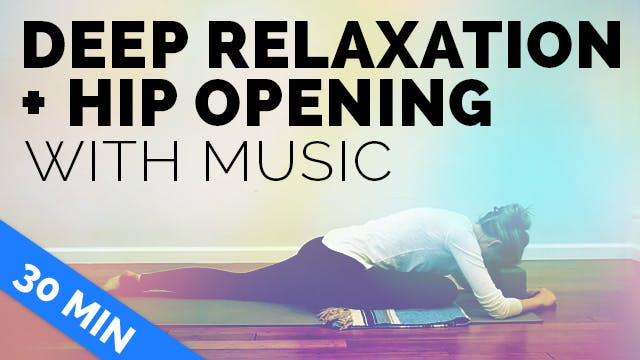 Yin Yoga for Hips Deep Relaxtion with.