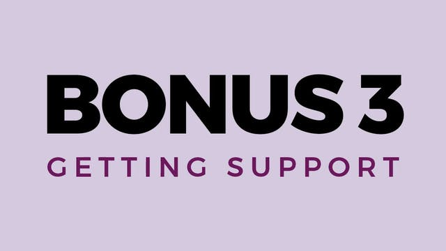 Bonus 3: Getting Support