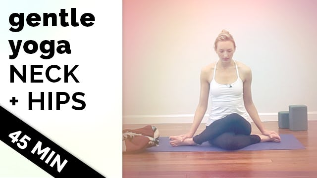 Gentle Yoga Neck + Hips (45min)