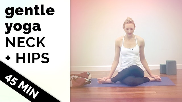 Gentle Yoga Neck + Hips (45min)