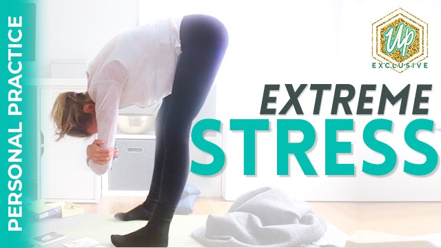 Personal Practice Series: Extreme Stress