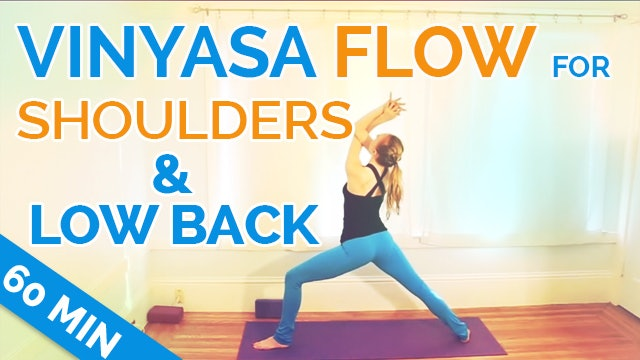 Vinyasa Flow Yoga - Mobilize & Stabilize Shoulders & Low Back (60-minutes)