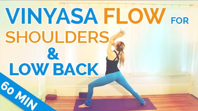 Vinyasa Flow Yoga - Mobilize & Stabilize Shoulders & Low Back (60-minutes)