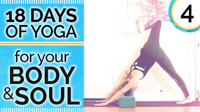 Day 4 FLEXIBILITY - Move into Splits - 18 Days of Yoga for Your Body & Soul