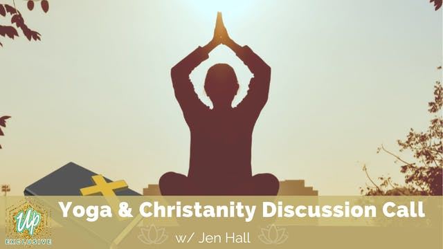 Yoga and Christianity Group Discussion Replay