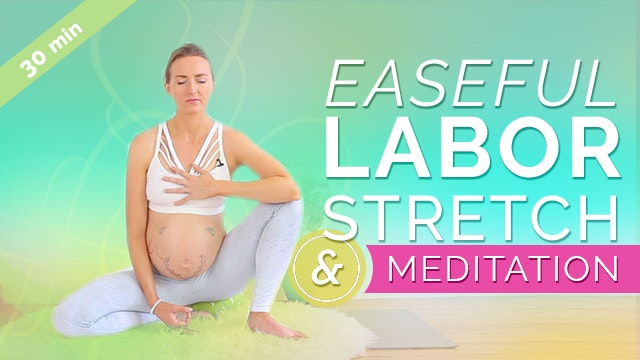 [NEW] Easeful Labor: Stretch & Medita...