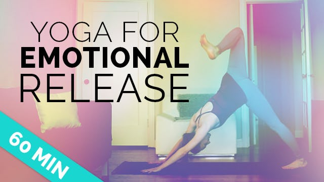 Yoga for Emotional Release (60-min) Intermediate/Advanced Vinyasa Flow
