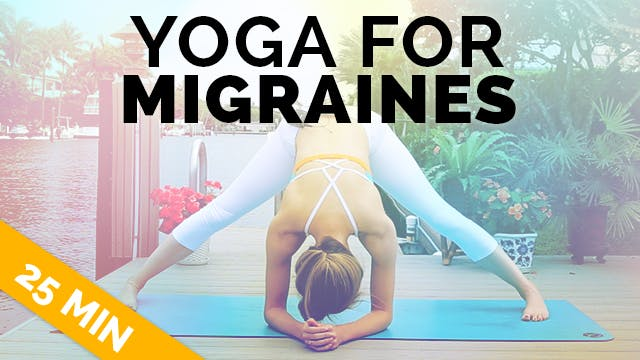 Yoga for Migraine & Headache Relief -...