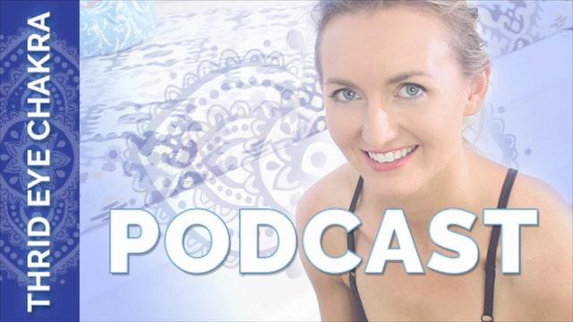 Chakra 6 - Podcast
