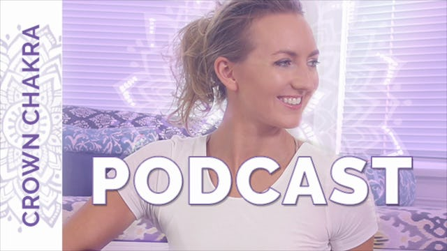 Chakra 7 Podcast