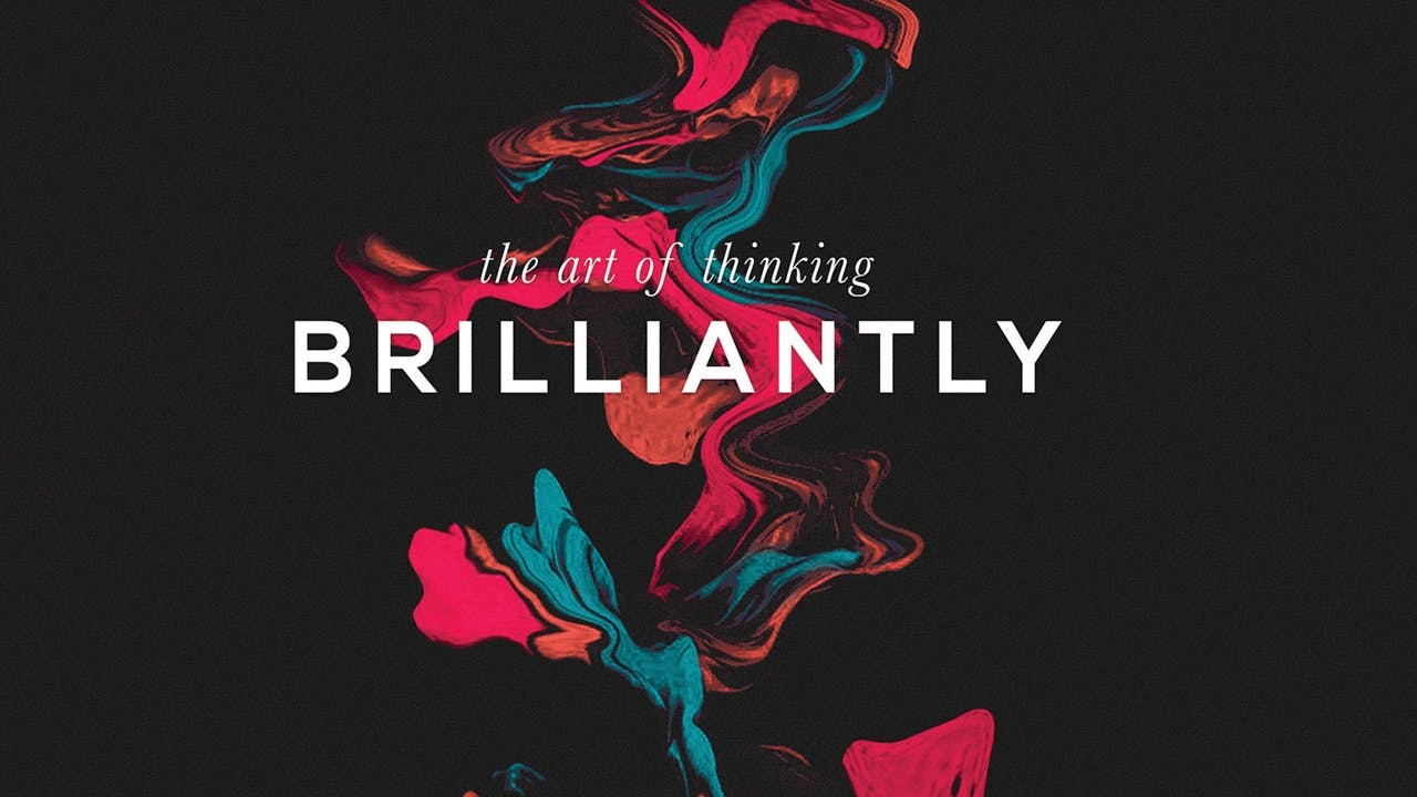 The Art Of Thinking Brilliantly