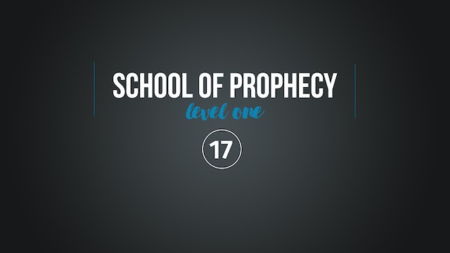 School of Prophecy Level One: The Prophecy of Scripture Part 3