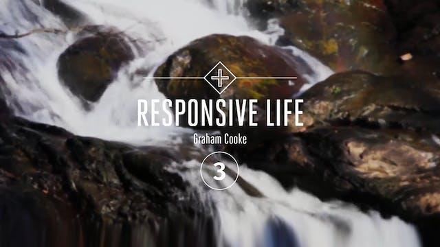 Responsive Life - Episode 3
