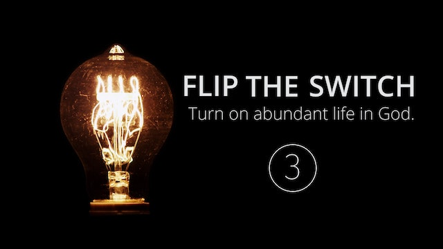 Flip the Switch 3: The Illumination of Being a New Creation in Christ