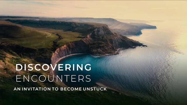Get Unstuck & Live A Lifestyle of Encounter