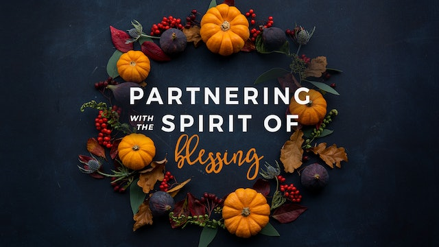 Partnering with the Spirit of Blessing