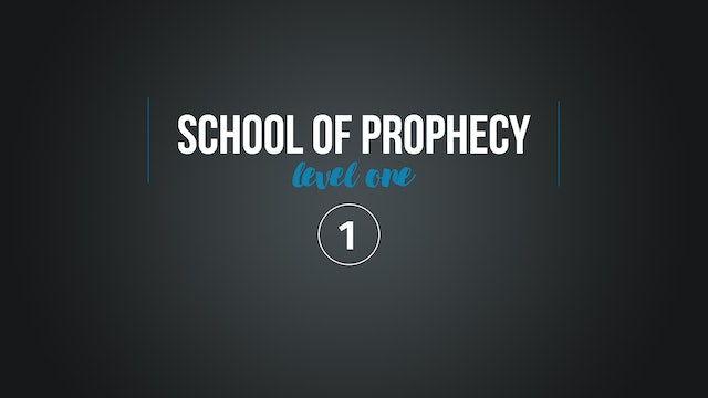 School of Prophecy Level One: Representing the Heartbeat of God to People Part 1