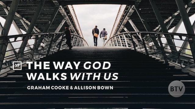 "Graham & Allison Unpack ""The Way God Walks With Us"" Part 1"