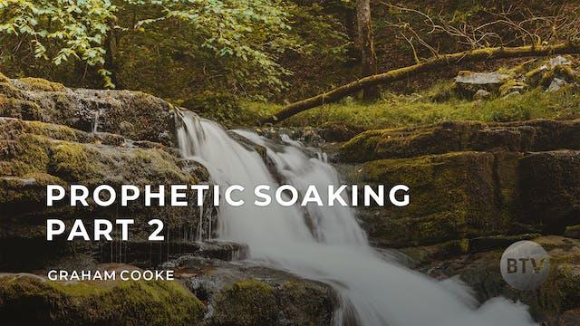 Prophetic Soaking - Part 2