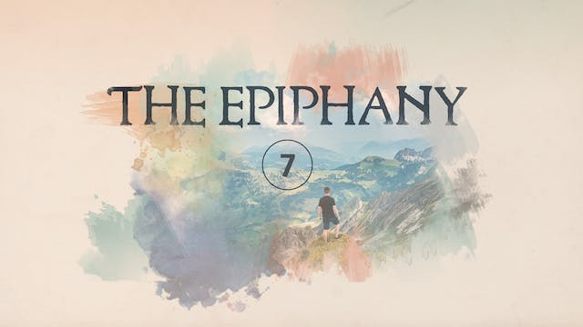 The Epiphany Episode 7