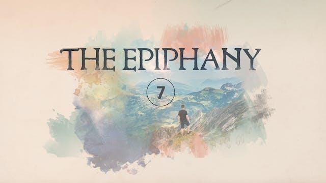 The Epiphany Episode 7