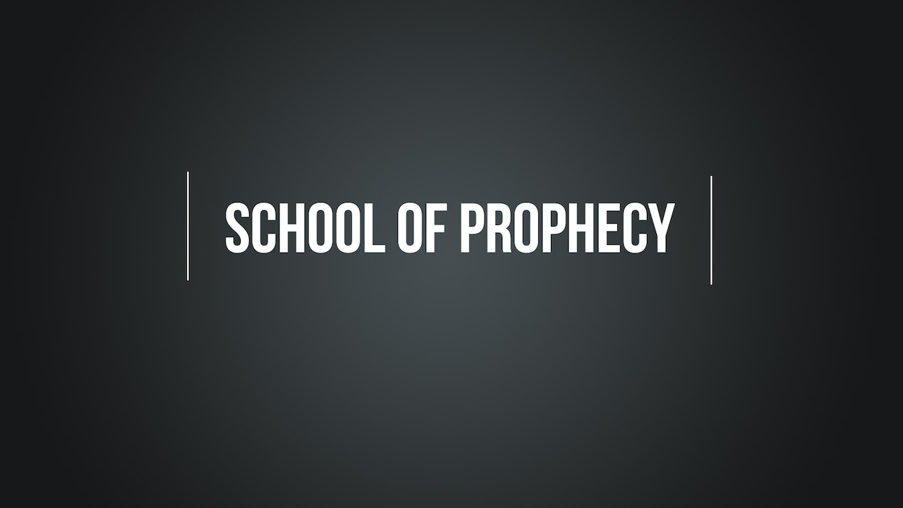 The School of Prophecy