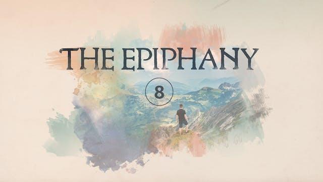 The Epiphany Episode 8