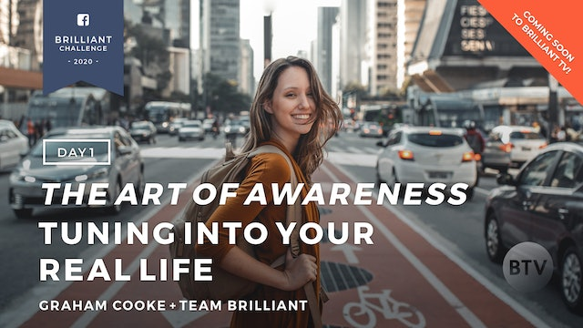 DAY 1: The Art of Awareness: Tuning Into Your Real Life