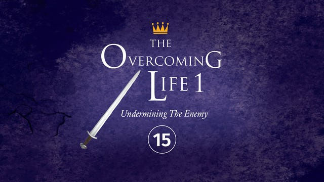 The Overcoming Life Part 1: Reclaiming Your Inner Territory Part 3