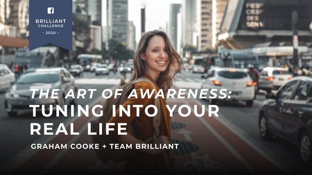 3 Day Challenge: The Art of Awareness - Tuning Into Your Real Life