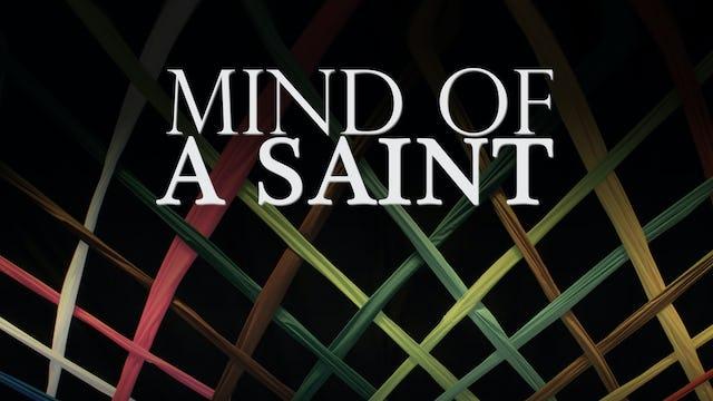 Mind of a Saint