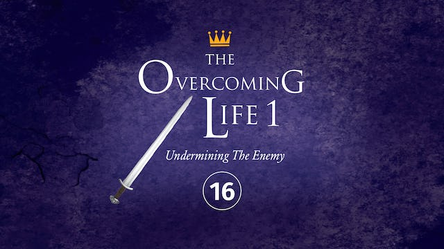 The Overcoming Life Part 1: Reclaiming Your Inner Territory Part 4