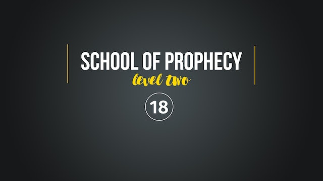 School of Prophecy Level Two: Operating from the Law of Life in Christ Part 1