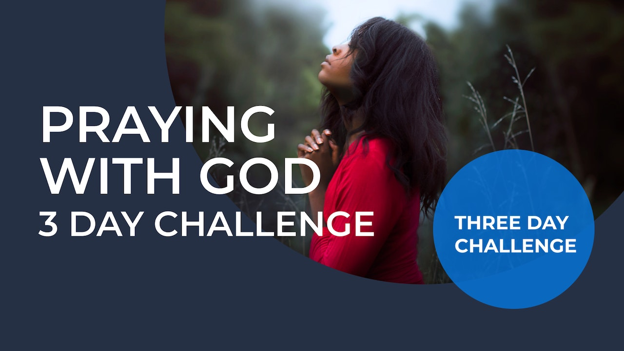 LIVE 3 Day Challenge: Praying With God