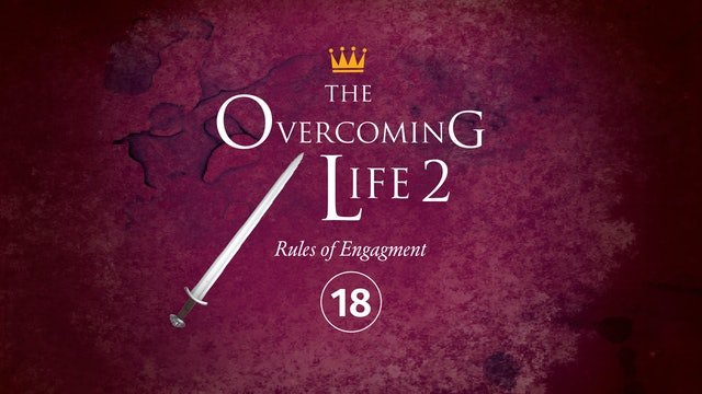 18: Anatomy of Overcoming Part 3