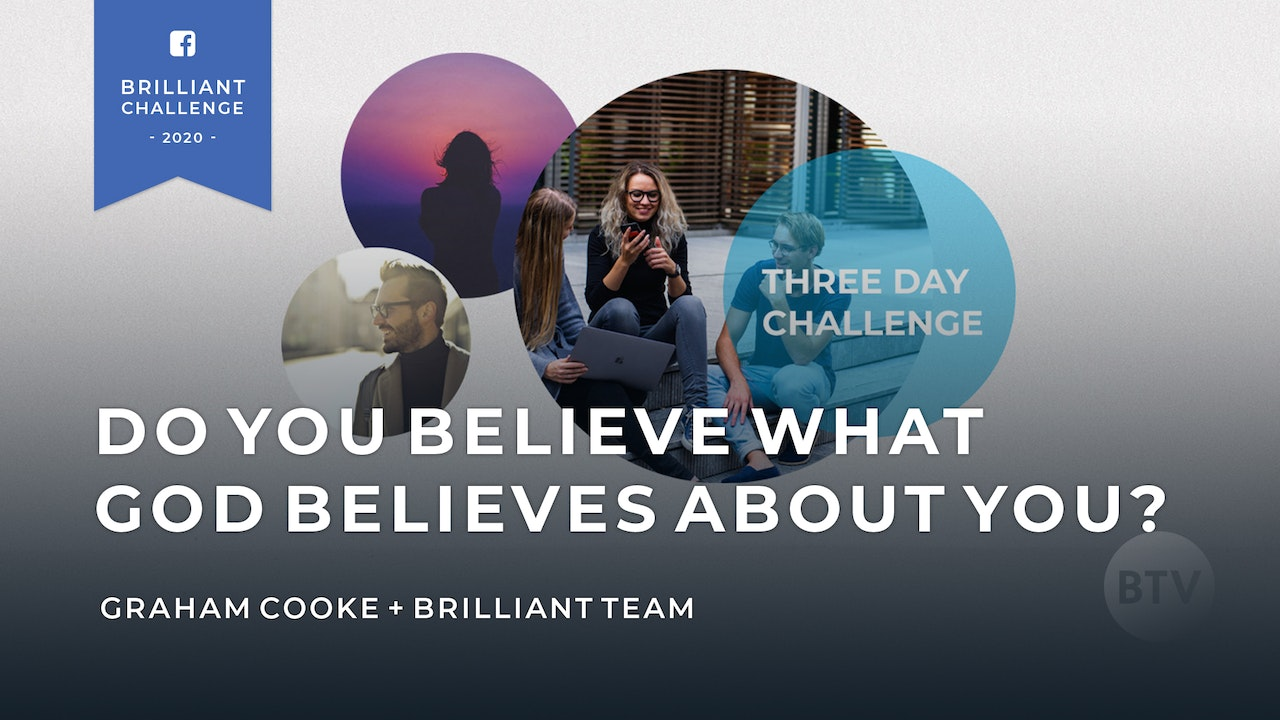 3 Day Challenge - Do You Believe What God Believes About You?