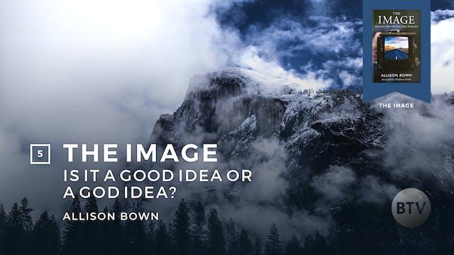 Is it a Good Idea or a God Idea?