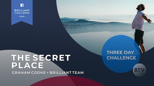 3 Day Challenge - The Secret Place: Learning to Live Where God Lives