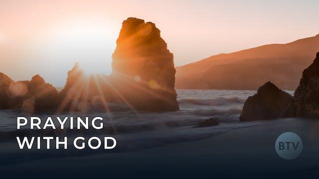 Praying with God