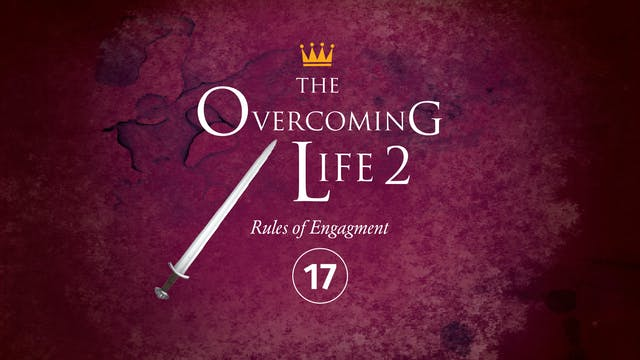 17: Anatomy of Overcoming Part 2