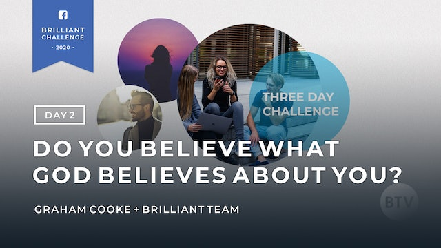 Do You Believe What God Believes About You? - Day 2