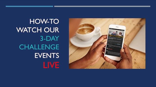 How to watch our​ 3-Day Challenge Event​ LIVE