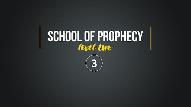 School of Prophecy Level Two: Understanding Your Spiritual Lens Part 3