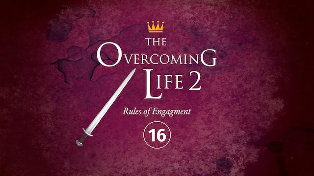 16: Anatomy of Overcoming Part 1