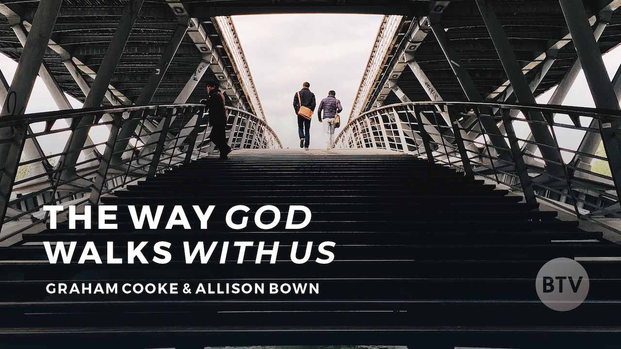 The Way God Walks With Us
