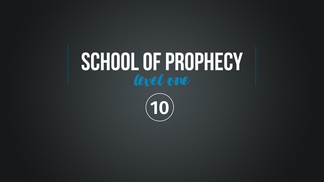 School of Prophecy Level One: Developing a Prophetic Language of Grace Part 1