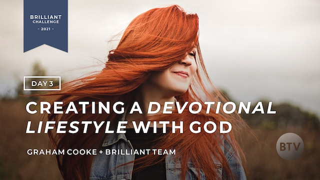 Creating A Devotional Lifestyle With God - Day 3