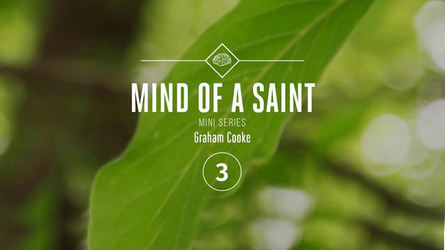 Mind of a Saint Mini Series - Episode 3